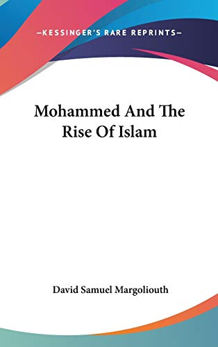 9780548103517: Mohammed And The Rise Of Islam