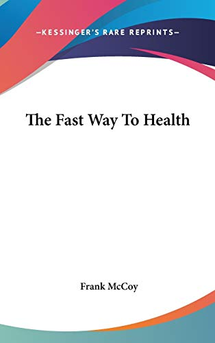 9780548103920: The Fast Way To Health