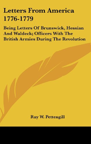 9780548104224: Letters From America 1776-1779: Being Letters Of Brunswick, Hessian And Waldeck; Officers With The British Armies During The Revolution