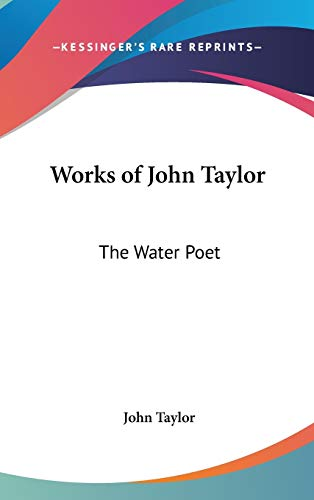 9780548104392: Works of John Taylor: The Water Poet