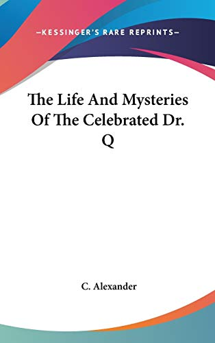 9780548104651: The Life And Mysteries Of The Celebrated Dr. Q
