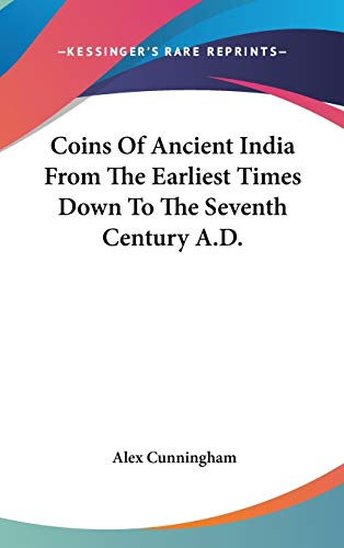 9780548104712: Coins Of Ancient India From The Earliest Times Down To The Seventh Century A.D.