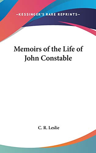 9780548104736: Memoirs of the Life of John Constable