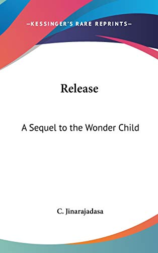 9780548104743: Release: A Sequel to the Wonder Child