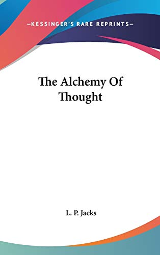 9780548104996: The Alchemy Of Thought