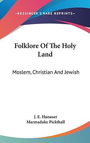 9780548105252: Folklore Of The Holy Land: Moslem, Christian And Jewish