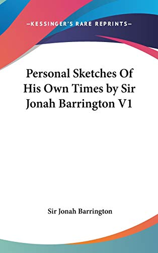 9780548106327: Personal Sketches Of His Own Times by Sir Jonah Barrington V1