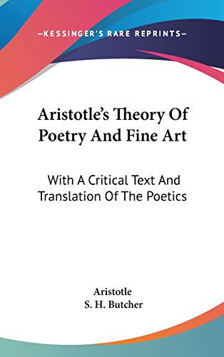 9780548106396: Aristotle's Theory Of Poetry And Fine Art: With A Critical Text And Translation Of The Poetics