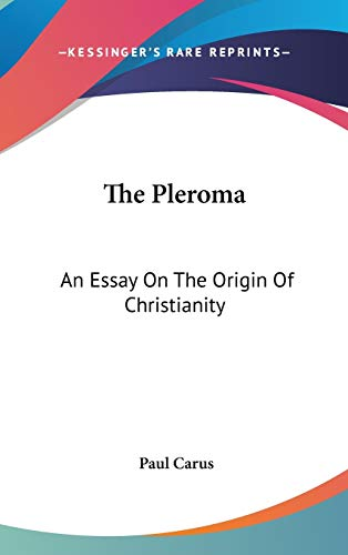9780548106686: The Pleroma: An Essay On The Origin Of Christianity