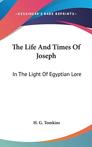 9780548109144: The Life And Times Of Joseph: In The Light Of Egyptian Lore