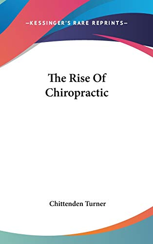 9780548109151: The Rise Of Chiropractic