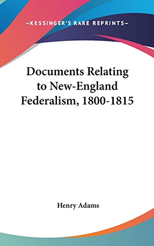 9780548109236: Documents Relating to New-England Federalism, 1800-1815
