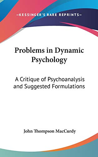 9780548110010: Problems in Dynamic Psychology: A Critique of Psychoanalysis and Suggested Formulations