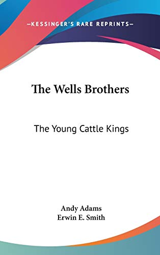 9780548110072: The Wells Brothers: The Young Cattle Kings