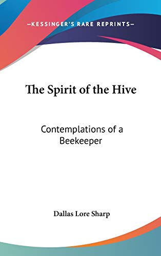 9780548111895: The Spirit of the Hive: Contemplations of a Beekeeper