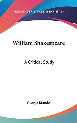 9780548112434: William Shakespeare: A Critical Study