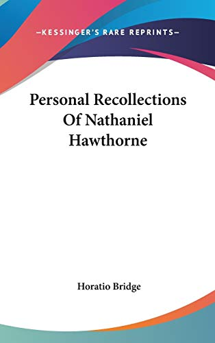 9780548113158: Personal Recollections Of Nathaniel Hawthorne