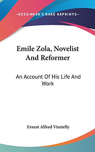 9780548113226: Emile Zola, Novelist And Reformer: An Account Of His Life And Work