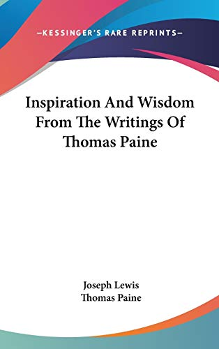 9780548113264: Inspiration And Wisdom From The Writings Of Thomas Paine