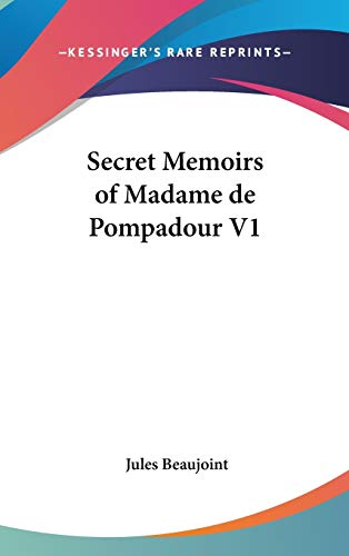 9780548113745: Secret Memoirs of Madame de Pompadour V1