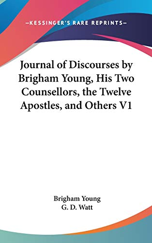 9780548114865: Journal of Discourses by Brigham Young, His Two Counsellors, the Twelve Apostles, and Others V1
