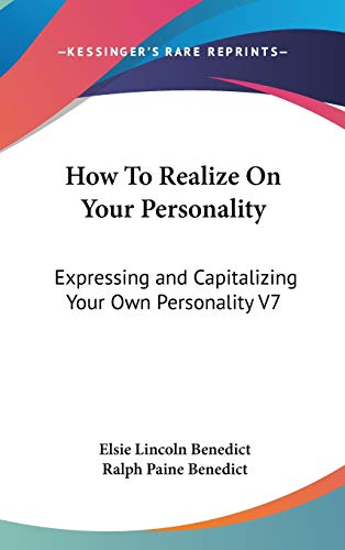 9780548115435: How To Realize On Your Personality: Expressing and Capitalizing Your Own Personality V7