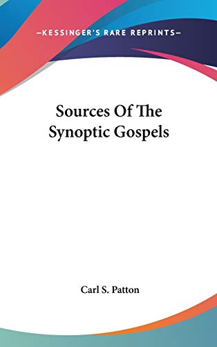 9780548115992: Sources Of The Synoptic Gospels