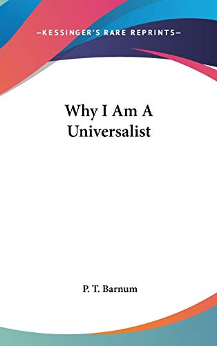 9780548117507: Why I Am A Universalist