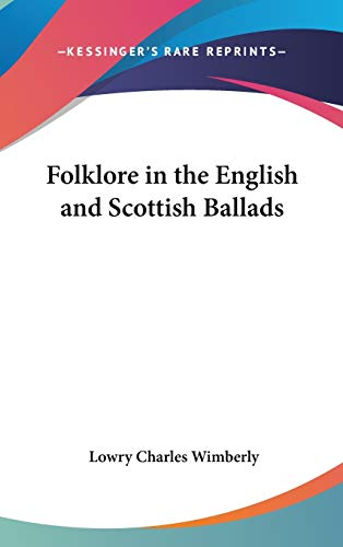 9780548118009: Folklore in the English and Scottish Ballads