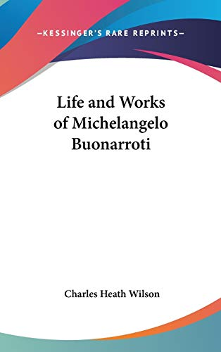 9780548118887: Life and Works of Michelangelo Buonarroti