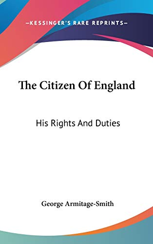 9780548119044: The Citizen Of England: His Rights And Duties