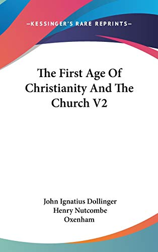 9780548119129: The First Age Of Christianity And The Church V2