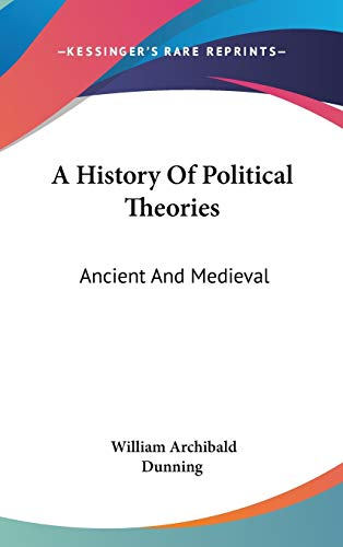 9780548120132: A History Of Political Theories: Ancient And Medieval