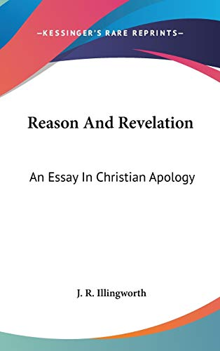 9780548120170: Reason And Revelation: An Essay In Christian Apology