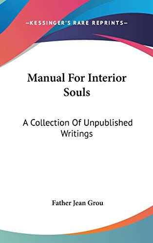 9780548121290: Manual For Interior Souls: A Collection Of Unpublished Writings
