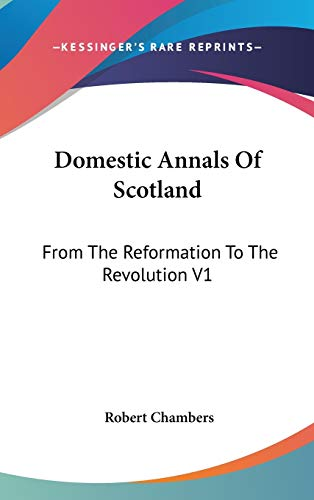 9780548121702: Domestic Annals Of Scotland: From The Reformation To The Revolution V1