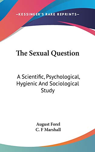 9780548122464: The Sexual Question: A Scientific, Psychological, Hygienic And Sociological Study