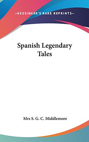 9780548122518: Spanish Legendary Tales