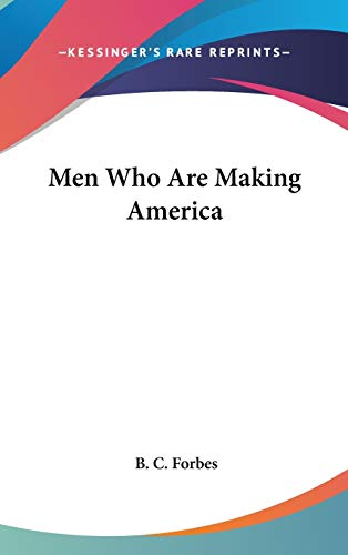 9780548122556: Men Who Are Making America