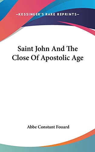 9780548122563: Saint John And The Close Of Apostolic Age