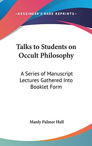 9780548123409: Talks to Students on Occult Philosophy: A Series of Manuscript Lectures Gathered Into Booklet Form