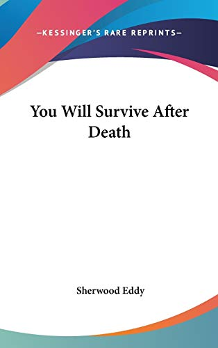 9780548123515: You Will Survive After Death