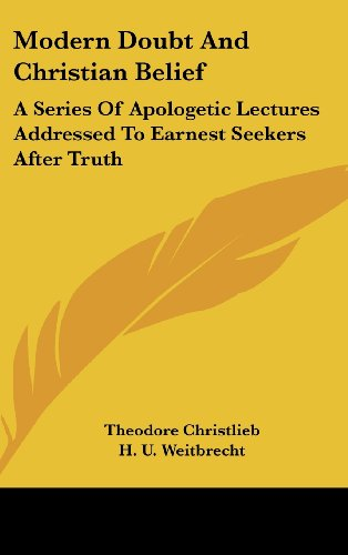9780548124086: Modern Doubt And Christian Belief: A Series Of Apologetic Lectures Addressed To Earnest Seekers After Truth
