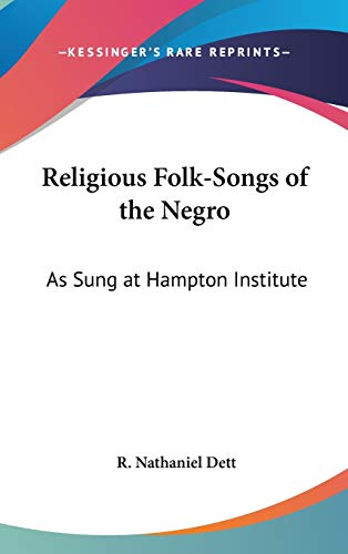9780548124963: Religious Folk-Songs of the Negro: As Sung at Hampton Institute