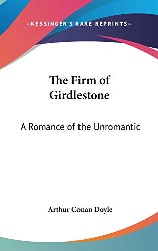 9780548125649: The Firm of Girdlestone: A Romance of the Unromantic