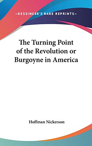 9780548127186: The Turning Point of the Revolution or Burgoyne in America