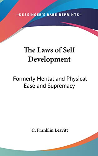 9780548127650: The Laws of Self Development: Formerly Mental and Physical Ease and Supremacy