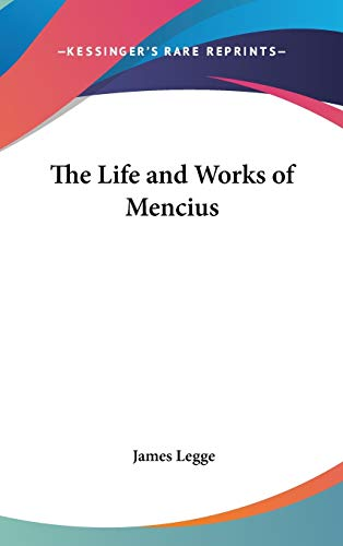 The Life and Works of Mencius (0548129592) by James Legge