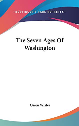 9780548129746: The Seven Ages Of Washington