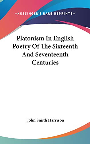 9780548130889: Platonism In English Poetry Of The Sixteenth And Seventeenth Centuries